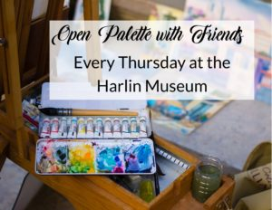 Open Palette with Friends @ Harlin Museum; Lower Level, Classroom Space