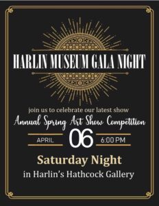 Gala Night @ the Museum: Harlin's Annual Spring Art Show Competition @ Harlin Museum - Hathcock Gallery, Upper Level