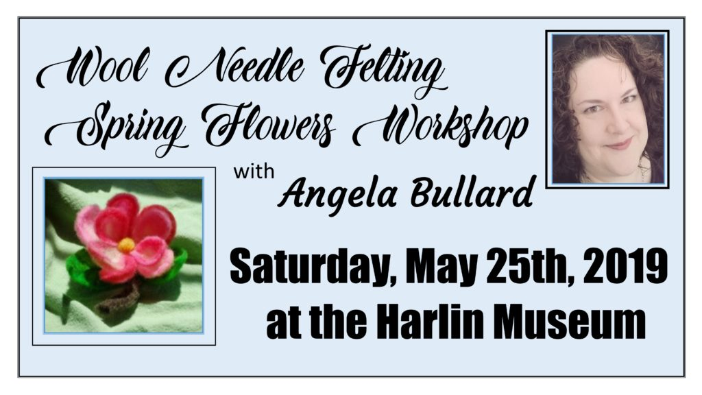 Wool Needle Felting - Spring Flowers Workshop @ Harlin Museum; Lower Level, Classroom Space