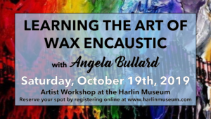 Learning the Art of Wax Encaustic with Angela Bullard @ Harlin Museum; Lower Level, Classroom Space