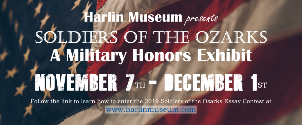 Soldiers of the Ozarks: A Military Honors Exhibit @ Harlin Museum, Upper Level, Hathcock Gallery