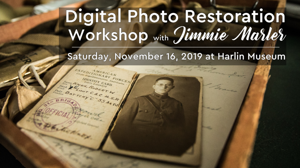 Digital Photo Restoration Workshop with Jimmie Marler @ Harlin Museum; Lower Level, Classroom Space