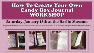 How To Make Your Own Candy Box Journal Workshop with Cindy Fleming @ Harlin Museum; Lower Level, Classroom Space