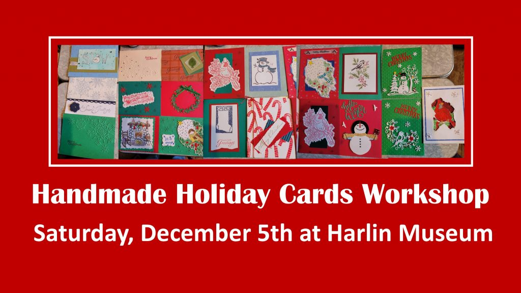 Handmade Holiday Cards Workshop @ Harlin Museum; Lower Level, Classroom Space