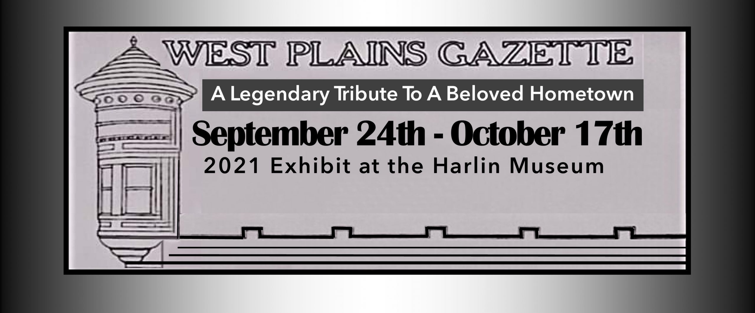 West Plains Gazette Exhibit: A Legendary Tribute To A Beloved Hometown @ Harlin Museum; Upper Level, Hathcock Gallery