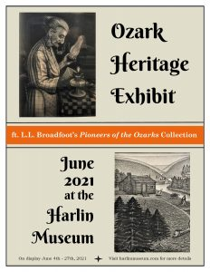 Ozark Heritage Exhibit ft. L.L. Broadfoot's Pioneers of the Ozarks Collection @ Harlin Museum; Upper Level, Hathcock Gallery